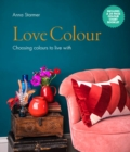 Love Colour : Choosing colours to live with - Book