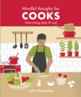 Mindful Thoughts for Cooks : Nourishing body & soul - Book