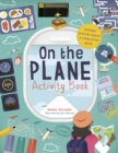 On The Plane Activity Book : Includes puzzles, mazes, dot-to-dots and drawing activities - Book