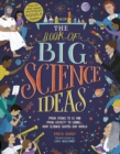 The Book of Big Science Ideas : From Atoms to AI and from Gravity to Genes... How Science Shapes our World - Book