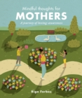Mindful Thoughts for Mothers : A journey of loving-awareness - Book
