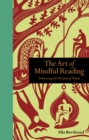 The Art of Mindful Reading : Embracing the Wisdom of Words - Book