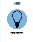 Philosophy: A Crash Course : Become An Instant Expert - Book