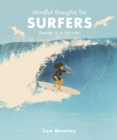 Mindful Thoughts for Surfers : Tuning in to the tides - Book
