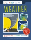 My First Fact File Weather : Everything you Need to Know - Book