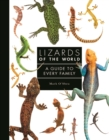 Lizards of the World : A Guide to Every Family - Book