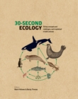 30-Second Ecology : 50 key concepts and challenges, each explained in half a minute - Book