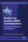 Machine-to-Machine (M2M) Communications : Architecture, Performance and Applications - eBook