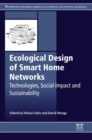 Ecological Design of Smart Home Networks : Technologies, Social Impact and Sustainability - eBook