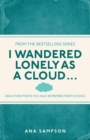 I Wandered Lonely as a Cloud... : and other poems you half-remember from school - Book