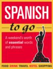 Spanish to go : A weekend's worth of essential words and phrases - eBook