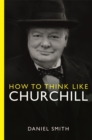 How to Think Like Churchill - Book