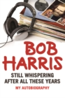 Still Whispering After All These Years : My Autobiography - Book