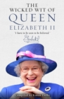 The Wicked Wit of Queen Elizabeth II - Book