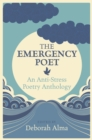 The Emergency Poet : An Anti-Stress Poetry Anthology - Book