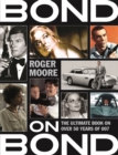Bond on Bond : The Ultimate Book on Over 50 Years of 007 - Book