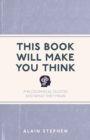 This Book Will Make You Think : Philosophical Quotes and What They Mean - Book