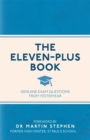 The Eleven-Plus Book : Genuine Exam Questions From Yesteryear - Book