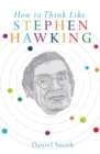 How to Think Like Stephen Hawking - Book