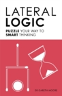 Lateral Logic : Puzzle Your Way to Smart Thinking - Book