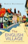 The English Village : History and Traditions - Book