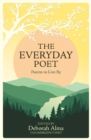The Everyday Poet : Poems to Live By - Book