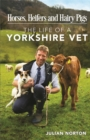 Horses, Heifers and Hairy Pigs : The Life of a Yorkshire Vet - eBook