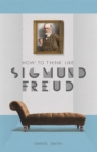 How to Think Like Sigmund Freud - Book