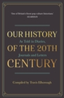 Our History of the 20th Century : As Told in Diaries, Journals and Letters - eBook