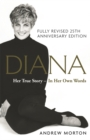 Diana: Her True Story - In Her Own Words : The Sunday Times Number-One Bestseller - Book
