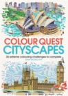Colour Quest Cityscapes : 30 Extreme Colouring Challenges to Complete - Book