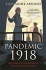 Pandemic 1918 : The Story of the Deadliest Influenza in History - Book