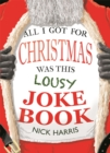 All I Got for Christmas Was This Lousy Joke Book - Book