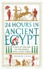 24 Hours in Ancient Egypt : A Day in the Life of the People Who Lived There - Book
