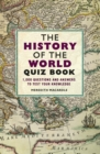 The History of the World Quiz Book : 1,000 Questions and Answers to Test Your Knowledge - eBook