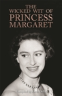 The Wicked Wit of Princess Margaret - Book