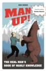 Man Up! : The Real Man's Book of Manly Knowledge - Book