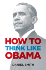 How to Think Like Obama - Book