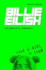 Billie Eilish : From e-girl to Icon: The Unofficial Biography - Book