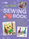 My First Sewing Book : 35 easy and fun projects for children aged 7 years old + - eBook