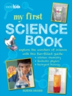 My First Science Book : Explore the Wonders of Science with This Fun-Filled Guide: Kitchen Chemistry, Fantastic Physics, Backyard Biology - Book