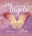 44 Ways to Talk to Your Angel : Connect with the angels' love and healing - eBook