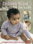 Debbie Bliss Baby & Toddler Knits : 20 Gorgeous Jackets, Sweaters, Hats, Bootees and More - eBook