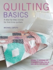 Quilting Basics : A Step-by-Step Course for First-Time Quilters - Book