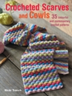 Crocheted Scarves and Cowls : 35 Colourful and Contemporary Crochet Patterns - Book