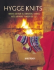 Hygge Knits : Nordic and Fair Isle Sweaters, Scarves, Hats, and More to Keep You Cozy - Book