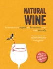 Natural Wine : An Introduction to Organic and Biodynamic Wines Made Naturally - Book