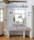 Thrifty Chic : Interior Style on a Shoestring - Book