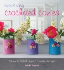 Cute and Easy Crocheted Cosies : 35 simply stylish projects to make and give - eBook
