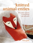 Knitted Animal Cozies : 37 woolly creatures to keep things safe and warm - eBook